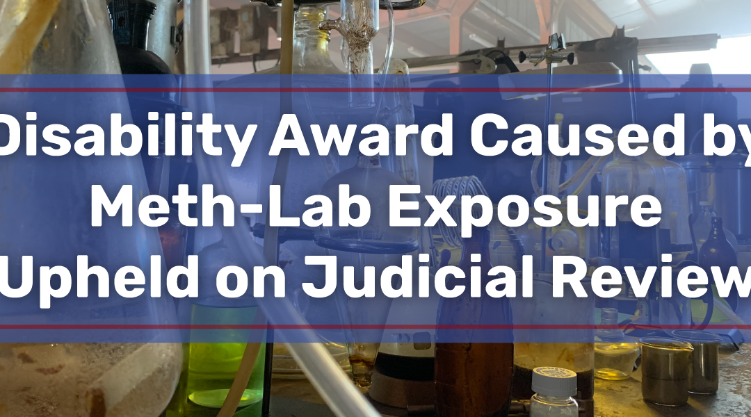 Disability Award Caused by Meth-Lab Exposure Upheld on Judicial Review
