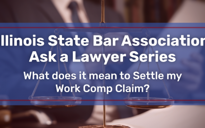 What Does it Mean to Settle my Work Comp Claim? – Illinois State Bar Association Ask a Lawyer Series