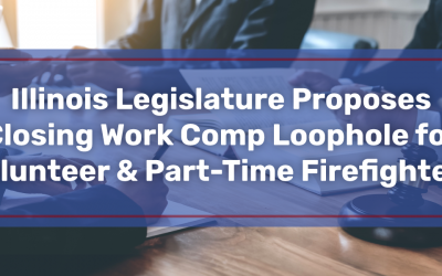 Illinois Legislature Proposes Closing Work Comp Loophole for Volunteer & Part-Time Firefighters